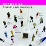 Network effect. Quando la rete diventa pop