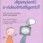 Video dipendenti o video intelligenti? Per un uso corretto della televisione
