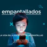 Education Project for the Digital World: Empantallados